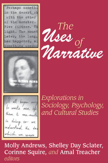 The Uses of Narrative Explorations in Sociology, Psychology and Cultural Studies book cover
