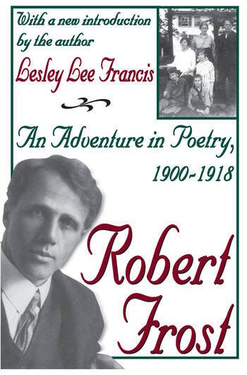 Robert Frost An Adventure in Poetry, 1900-1918 book cover