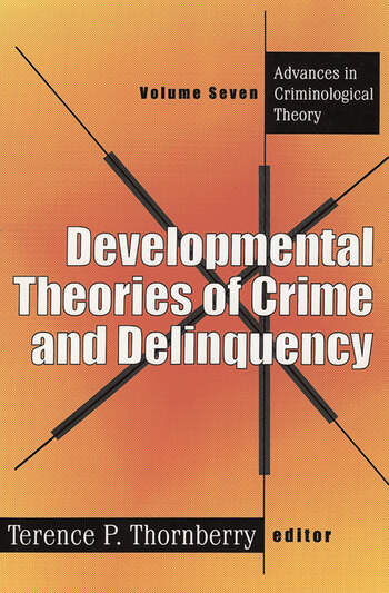Developmental Theories of Crime and Delinquency book cover