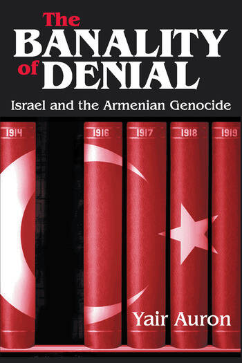 The Banality of Denial Israel and the Armenian Genocide book cover