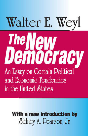 The New Democracy An Essay on Certain Political and Economic Tendencies in the United States book cover