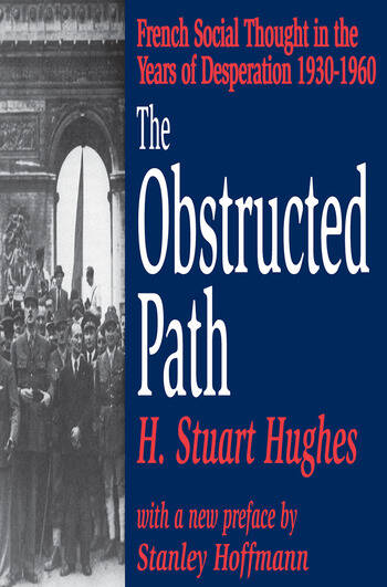 The Obstructed Path French Social Thought in the Years of Desperation 1930-1960 book cover