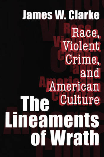 The Lineaments of Wrath Race, Violent Crime and American Culture book cover