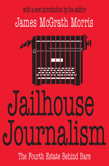 Jailhouse Journalism The Fourth Estate Behind Bars book cover