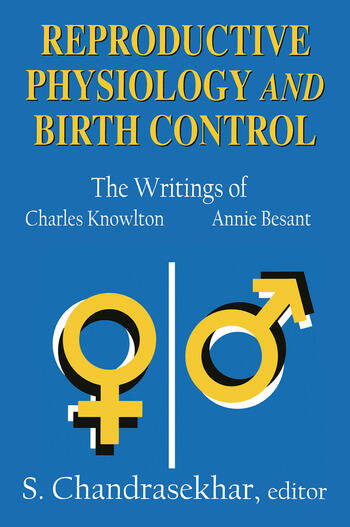 Reproductive Physiology and Birth Control The Writings of Charles Knowlton and Annie Besant book cover