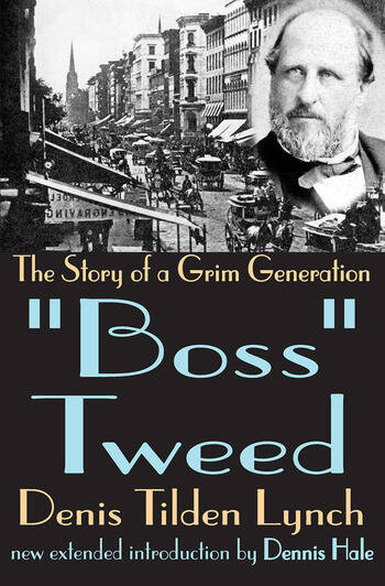 Boss Tweed The Story of a Grim Generation book cover