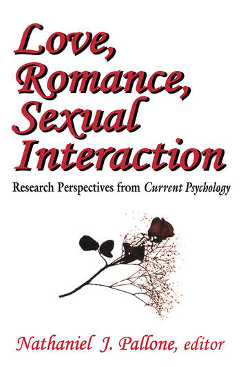 Love, Romance, Sexual Interaction Research Perspectives from