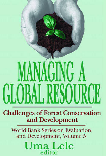 Managing a Global Resource Challenges of Forest Conservation and Development book cover