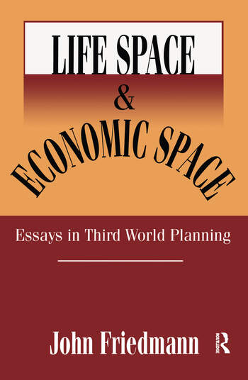 Life Space and Economic Space Third World Planning in Perspective book cover