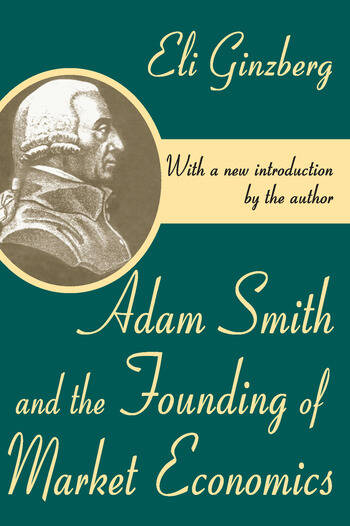 Adam Smith and the Founding of Market Economics book cover