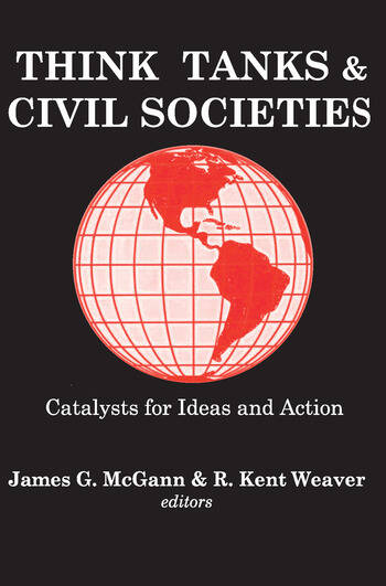 Think Tanks and Civil Societies Catalysts for Ideas and Action book cover