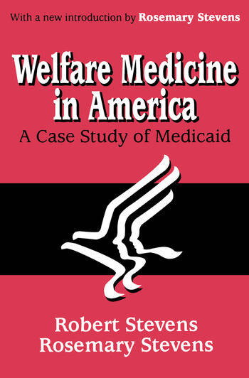 Welfare Medicine in America A Case Study of Medicaid book cover
