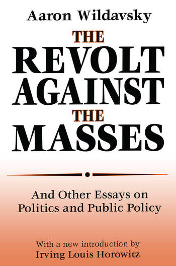 The Revolt Against the Masses And Other Essays on Politics and Public Policy book cover