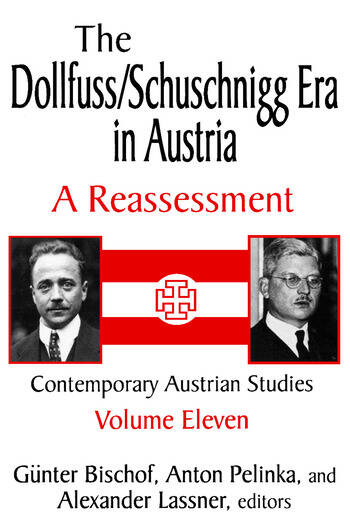 The Dollfuss/Schuschnigg Era in Austria A Reassessment book cover
