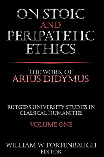 On Stoic and Peripatetic Ethics The Work of Arius Didymus book cover