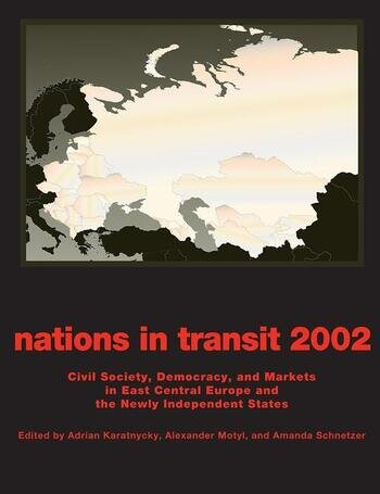 Nations in Transit - 2001-2002 Civil Society, Democracy and Markets in East Central Europe and Newly Independent States book cover