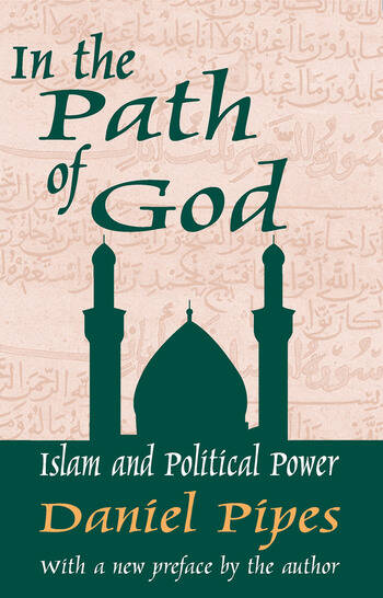 In the Path of God Islam and Political Power book cover