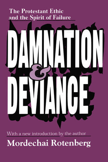 Damnation and Deviance The Protestant Ethic and the Spirit of Failure book cover