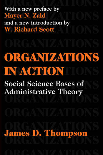 Organizations in Action Social Science Bases of Administrative Theory book cover