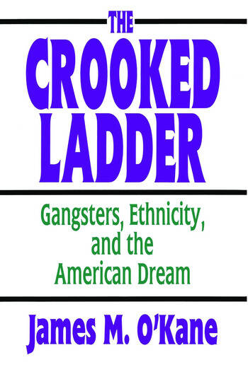 The Crooked Ladder Gangsters, Ethnicity and the American Dream book cover