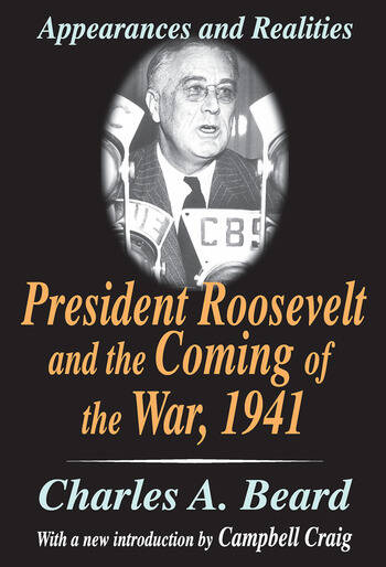 President Roosevelt and the Coming of the War, 1941 Appearances and Realities book cover