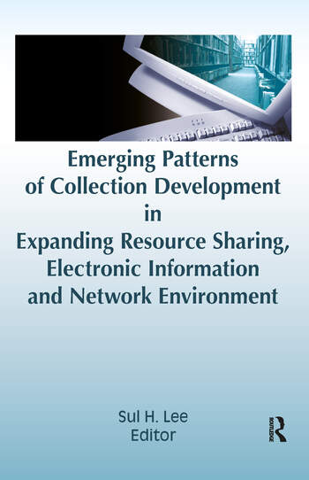 Emerging Patterns of Collection Development in Expanding Resource Sharing, Electronic Information, a book cover