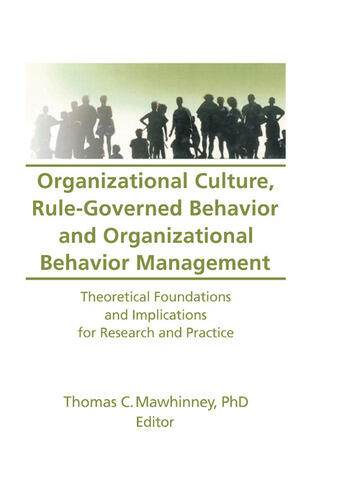 Organizational Culture, Rule-Governed Behavior and Organizational Behavior Management Theoretical Foundations and Implications for Research and Practice book cover