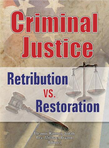 Criminal Justice Retribution vs. Restoration book cover
