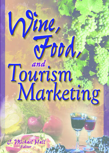 Wine, Food, and Tourism Marketing book cover