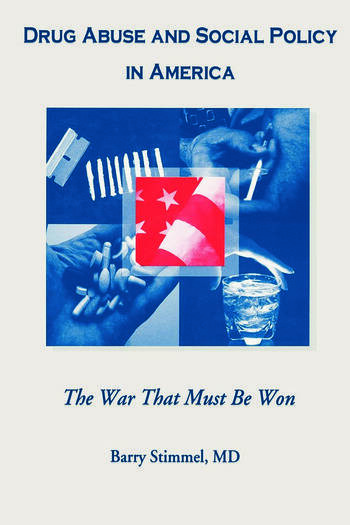 Drug Abuse and Social Policy in America The War That Must Be Won book cover