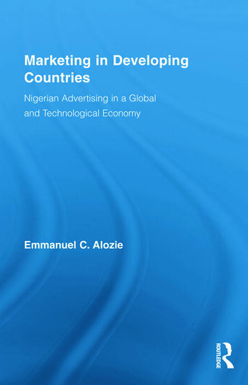 Marketing in Developing Countries Nigerian Advertising in a Global and Technological Economy book cover