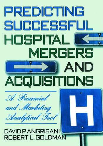 Predicting Successful Hospital Mergers and Acquisitions A Financial and Marketing Analytical Tool book cover