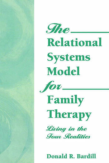 The Relational Systems Model for Family Therapy Living in the Four Realities book cover
