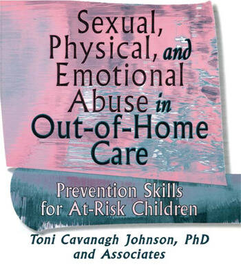 Sexual, Physical, and Emotional Abuse in Out-of-Home Care Prevention Skills for At-Risk Children book cover