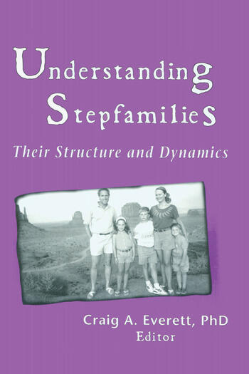 Understanding Stepfamilies Their Structure and Dynamics book cover