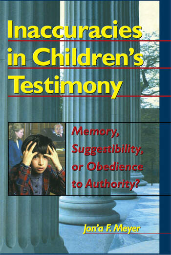Inaccuracies in Children's Testimony Memory, Suggestibility, or Obedience to Authority? book cover