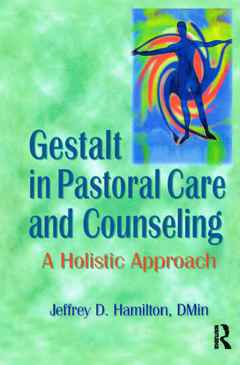 Gestalt in Pastoral Care and Counseling A Holistic Approach book cover