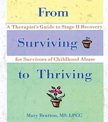 From Surviving to Thriving A Therapist's Guide to Stage II Recovery for Survivors of Childhood Abuse book cover