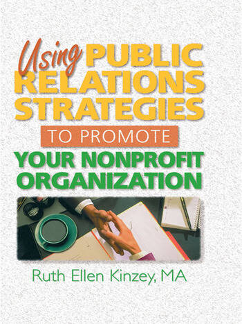 Using Public Relations Strategies to Promote Your Nonprofit Organization book cover