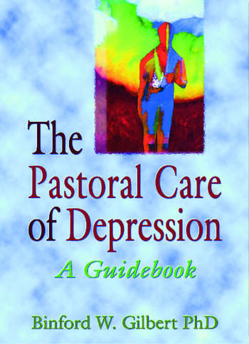 The Pastoral Care of Depression A Guidebook book cover