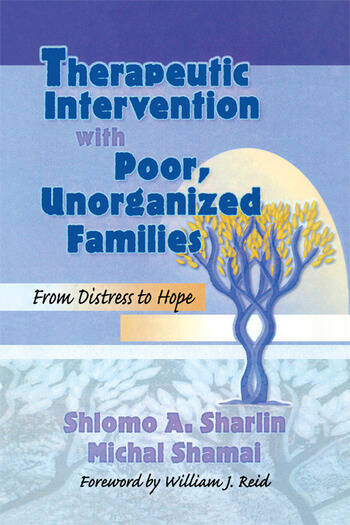 Therapeutic Intervention with Poor, Unorganized Families From Distress to Hope book cover