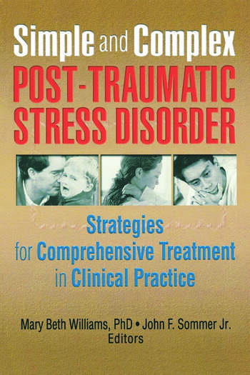 Simple and Complex Post-Traumatic Stress Disorder Strategies for Comprehensive Treatment in Clinical Practice book cover