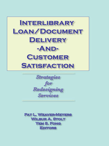 Interlibrary Loan/Document Delivery and Customer Satisfaction Strategies for Redesigning Services book cover