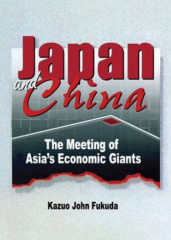 Japan and China The Meeting of Asia's Economic Giants book cover