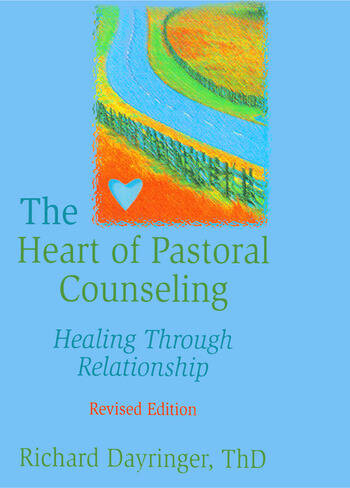 The Heart of Pastoral Counseling Healing Through Relationship, Revised Edition book cover
