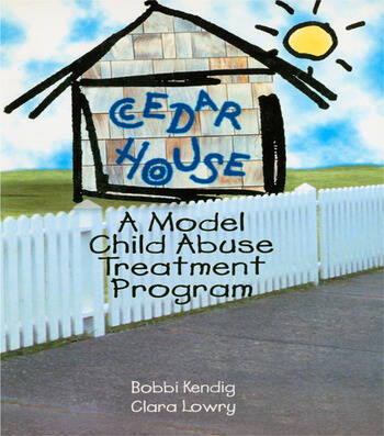 Cedar House A Model Child Abuse Treatment Program book cover
