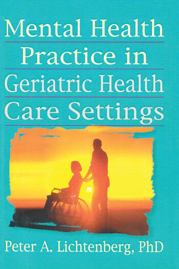 Mental Health Practice in Geriatric Health Care Settings book cover