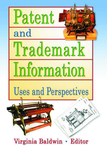 Patent and Trademark Information Uses and Perspectives book cover