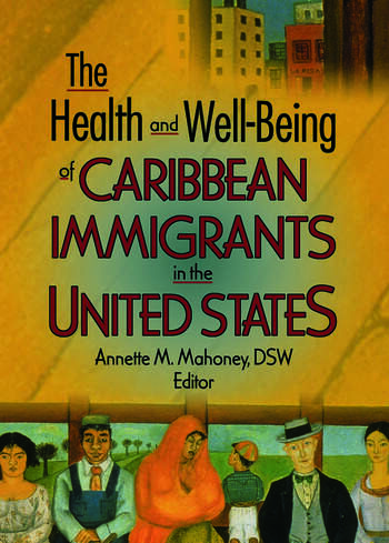 The Health and Well-Being of Caribbean Immigrants in the United States book cover