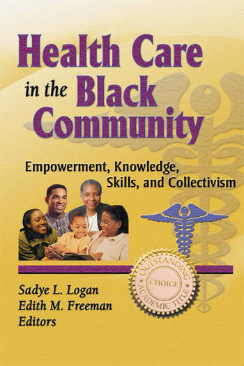 Health Care in the Black Community Empowerment, Knowledge, Skills, and Collectivism book cover